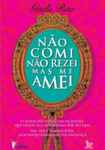 capa-do-livro-nao-comi-nao-rezei-mas-me-amei-de-gisela-rao-1317095658144_300x430